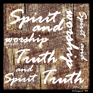 Spirit and in Truth