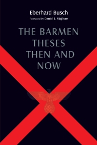 Confessions: Barmen, Barth & Busch