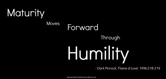 Maturity moves forward through humility