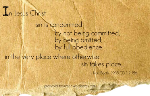 Karl Quote In Jesus Christ Sin is condemened by not being committed