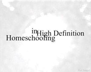 Homeschooling in High Definition