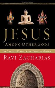 Jesus among other gods_Ravi Zacharias_Blogpost 15th Nov 2015 Pic